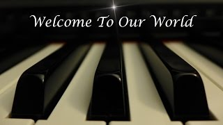 Welcome to our World - Christmas piano instrumental cover with lyrics