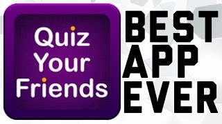"""The COOLEST App Ever!?   Quiz Your Friends """"How Well Do People Now You?"""""""