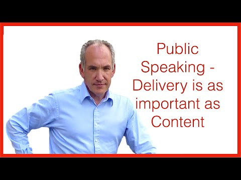 Public Speaking MasterClass - Delivery is as Important as Content