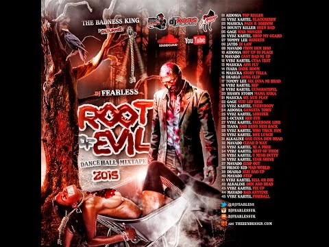DJ FearLess – Root Of Evil DanceHall Mixtape – July 2015
