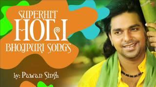 Superhit Bhojpuri Holi Songs By PAWAN SINGH [ Audio Songs ]