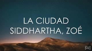 Siddhartha, Zoé   La Ciudad (Letra) Cap. 6