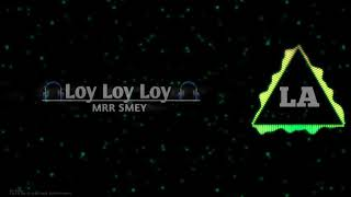Loy Loy Loy Remix ( Funky Trap )  By MRR SMEY FT Khav RoCord On The Mix