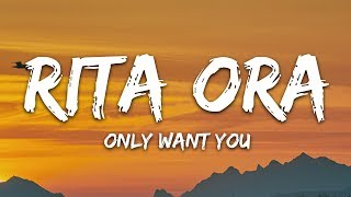 Rita Ora   Only Want You (Lyrics) Feat. 6LACK