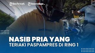 Sosok Pria yang Teriaki Paspampres Viral di Ring 1 Istana Presiden Akui Menyesal, Begini Nasibnya