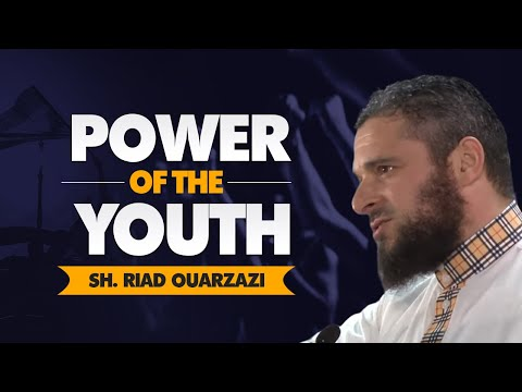Power of the Youth - Sh Riad Ouarzazi