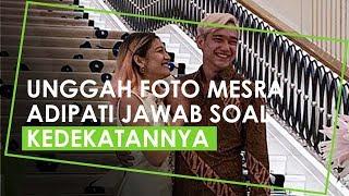 Adipati Dolken Unggah Foto Mesra dengan Wanita, Ini Tanggapan Kedekatannya dengan Canti