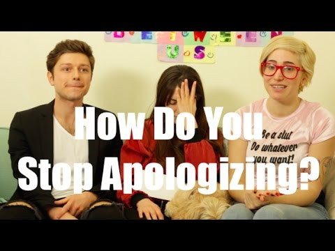 How Do You Stop Apologizing? / Gaby & Allison