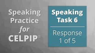Speaking For CELPIP® – Task 6 – Response 1 Of 5