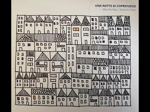 UNA NOTTE DI COPRIFUOCO - Max De Aloe & Roberto Olzer