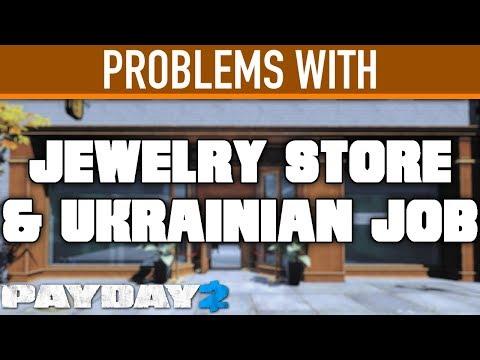 Ukrainian job and jewelry store :: PAYDAY 2 Bug Reporting