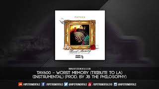 Tay600 – Worst Memory (Tribute To LA) [Instrumental] (Prod. By Jb The Philosophy)