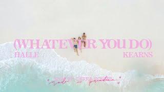 Halle Kearns Whatever You Do