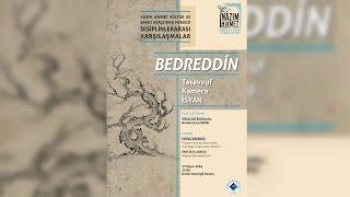 Bedreddin: Tasavvuf, Kamera, İsyan - Cemal Kafadar, Nurdan Arca, Ahmet Ersoy