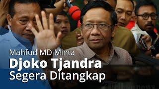 Mahfud MD Akan Panggil 4 Lembaga guna Tangkap Djoko Tjandra yang Saat ini Jadi Buron