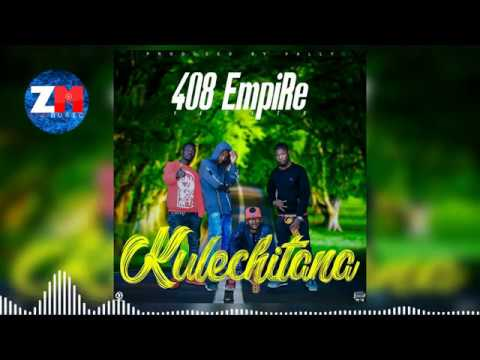 Download 408 EMPIRE - KULECHITANA (Official Audio) |ZedMusic| Zambian Music 2018 HD Mp4 3GP Video and MP3