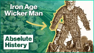Why The Wicker Man Were Such A Large Part Of Iron Age | Time Crashers | Absolute History
