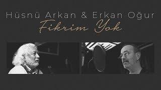 Hüsnü Arkan & Erkan Oğur - Fikrim Yok - Video Klip - 2019