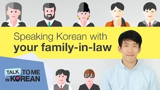 How to talk to your Korean in-laws (titles and politeness levels)
