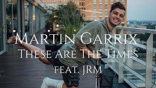 【和訳】Martin Garrix Feat. JRM   These Are The Times