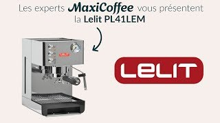 Lelit PL41LEM  | Machine expresso compacte | Le Test MaxiCoffee