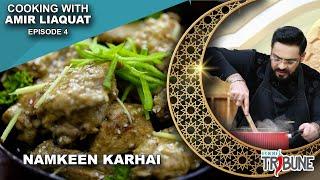 Namkeen Karhai - Cooking with Aamir Liaquat Episode 04