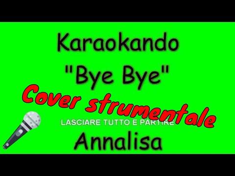 Karaoke Italiano - Bye Bye - Annalisa Scarrone ( Testo )