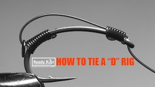 How To Tie A D Rig     Demonstration By Ready Rigs