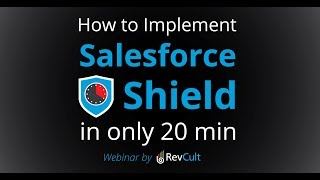 How to implement Salesforce shield in 20 min?