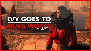 Ivy Goes To Nuka World Teaser