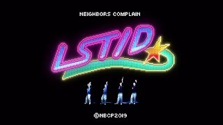 "NEIGHBORS COMPLAIN ""LST/D"" (Official Music Video)"