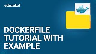Dockerfile Tutorial with Example | Creating your First Dockerfile | Docker Training | Edureka