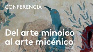 Forma, color y oro: del arte minoico al arte micénico | Fátima Díez Platas