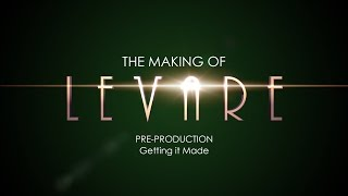 The Making of Levare: Pre-production: Getting it Made