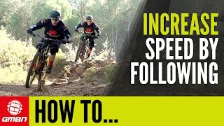 How To Increase Speed By Following Others   Mountain Bike Skills
