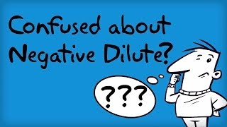 Confused about Negative Dilute?