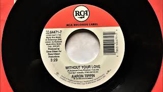 Without Your Love , Aaron Tippin , 1995