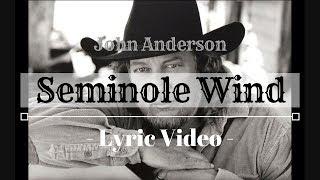 John Anderson   Seminole Wind (Lyric Video)