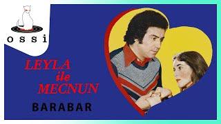 Leyla İle Mecnun / Barabar