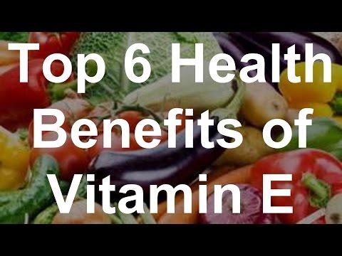 Video Top 6 Health Benefits of Vitamin E