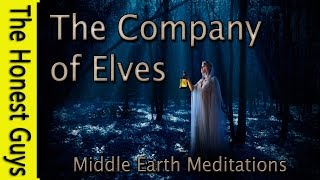 """GUIDED MEDITATION """"The Company of Elves"""" MIDDLE EARTH MEDITATIONS"""