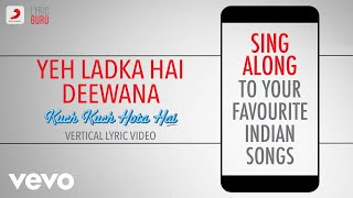 Yeh Ladka Hai Deewana - Kuch Kuch Hota Hai|Official Bollywood Lyrics|Udit|Alka