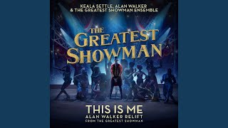 "This Is Me (Alan Walker Relift) (From ""The Greatest Showman"")"