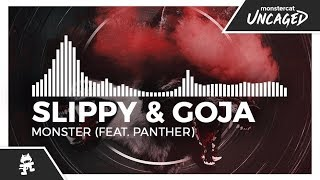 Slippy & Goja - Monster (feat. Panther) [Monstercat Release]