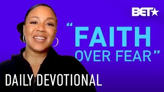 """Erica Campbell Wants You To Claim """"My Faith Is Bigger Than My Fear""""   Daily Devotional"""