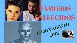 Famosos Fallecidos julio y agosto 2018