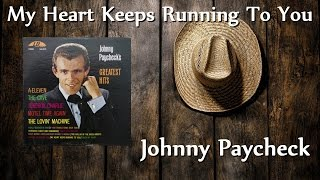 Johnny Paycheck - My Heart Keeps Running To You
