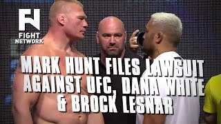 Mark Hunt Filing Lawsuit Against UFC, Dana White and Brock Lesnar