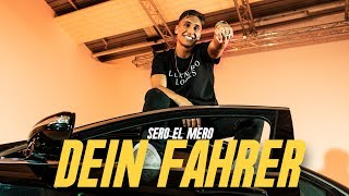 Sero El Mero   Dein Fahrer (Official Video)