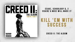 Mike WiLL Made It, Eearz, ScHoolboy Q & 2 Chainz   Kill 'Em With Success (Creed 2)
